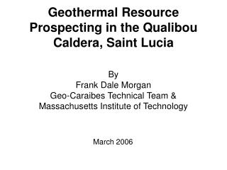 Geothermal Resource Prospecting in the Qualibou Caldera, Saint Lucia
