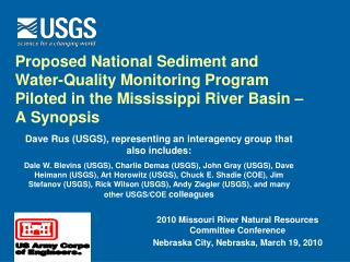 Dave Rus (USGS), representing an interagency group that also includes: