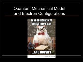 Quantum Mechanical Model and Electron Configurations