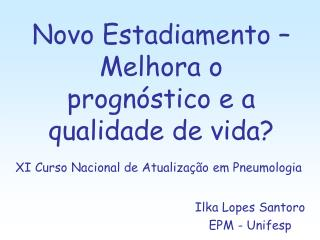 Ilka Lopes Santoro EPM - Unifesp