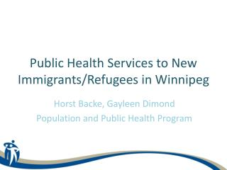 Public Health Services to New Immigrants/Refugees in Winnipeg