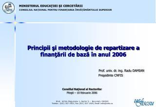 Principii şi metodologie de repartizare a finanţării de bază în anul 2006