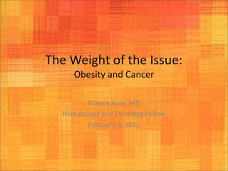 The Weight of the Issue: Obesity and Cancer