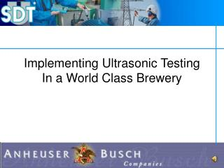 Implementing Ultrasonic Testing In a World Class Brewery