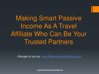 Making Smart Passive Income As A Travel Affiliate: Who Can B