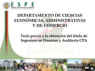 Tesis previo a la obtención del título de Ingeniero en Finanzas y Auditoria CPA