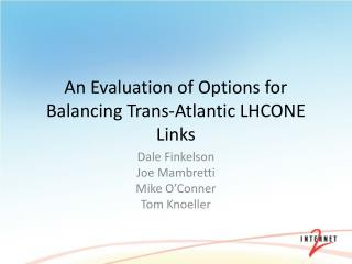 An Evaluation of Options for Balancing Trans-Atlantic LHCONE Links