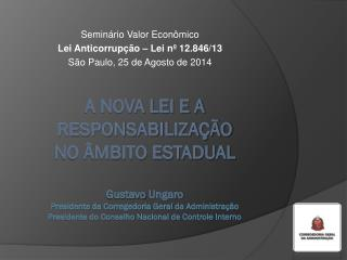 Semin�rio Valor Econ�mico Lei Anticorrup��o � Lei n� 12.846/13 S�o Paulo, 25 de Agosto de 2014