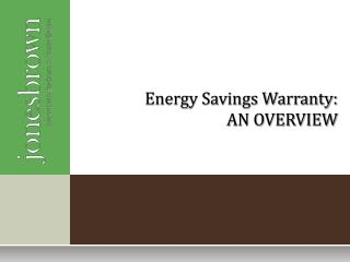 Energy Savings Warranty:  AN OVERVIEW