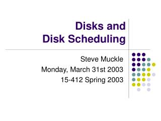 Disks and  Disk Scheduling