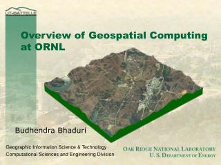 Overview of Geospatial Computing at ORNL
