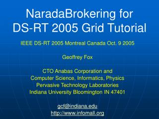 NaradaBrokering for  DS-RT 2005 Grid Tutorial