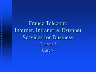 France Telecom: Internet, Intranet  Extranet Services for Business