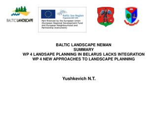 BALTIC LANDSCAPE NEMAN SUMMARY WP 4 LANDSAPE PLANNING IN BELARUS LACKS  INTEGRATION