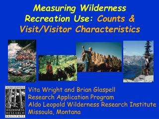 Measuring Wilderness Recreation Use:  Counts & Visit/Visitor Characteristics