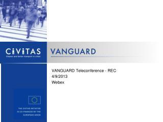 VANGUARD Teleconference  - REC 4 / 9 /2013 Webex