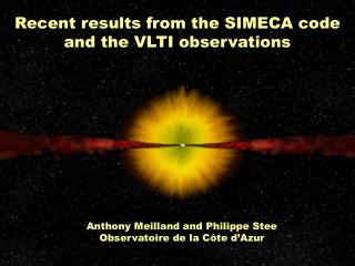 Recent results from the SIMECA code and the VLTI observations