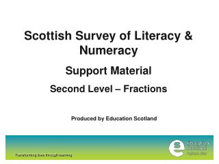 Scottish Survey of Literacy & Numeracy Support Material Second Level – Fractions