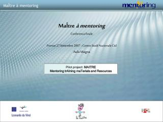 Ma tre   mentoring Conferenza finale  Firenze 27 Settembre 2007 - Centro Studi Nazionale Cisl Aula Magna
