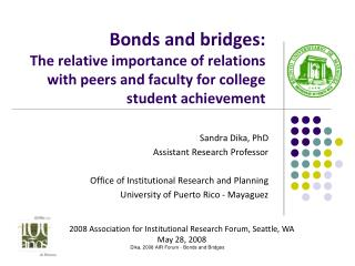 Sandra Dika, PhD Assistant Research Professor Office of Institutional Research and Planning