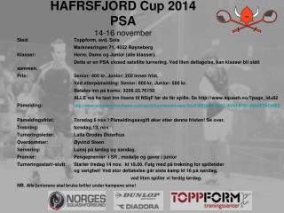 Hafrsfjord Squashklubb inviterer til HAFRSFJORD Cup 2014  PSA   14-16 november