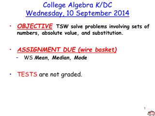 College Algebra  K /DC Wednesday, 10 September 2014