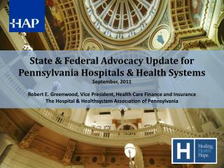 State & Federal Advocacy Update for Pennsylvania Hospitals & Health Systems September,  2011