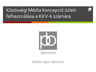 Közösségi Média koncepció üzleti felhasználása a KKV-k számára