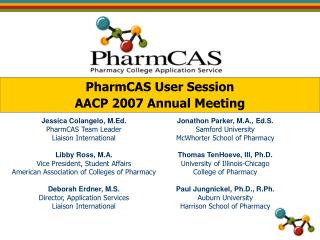 PharmCAS User Session AACP 2007 Annual Meeting
