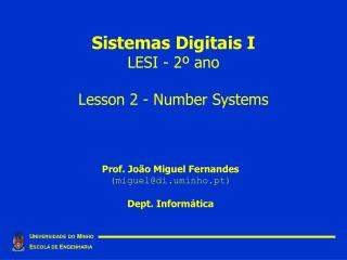 Sistemas Digitais I LESI - 2º ano Lesson 2 - Number Systems