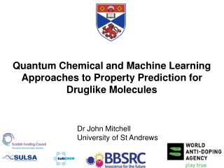 Quantum Chemical and Machine Learning Approaches to Property Prediction for Druglike Molecules