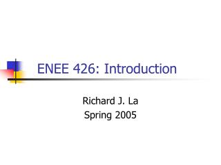 ENEE 426: Introduction