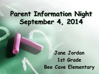 Parent Information Night September 4, 2014