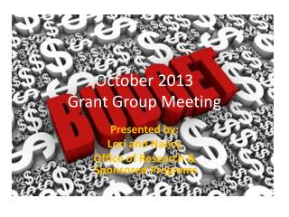 October 2013 Grant Group Meeting