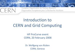 Introduction to  CERN and Grid Computing