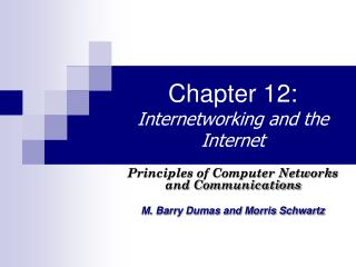 Chapter 12: Internetworking and the Internet