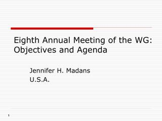 Eighth Annual Meeting of the WG: Objectives and Agenda