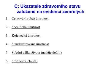 C: Ukazatele zdravotního stavu         založené na evidenci zemřelých