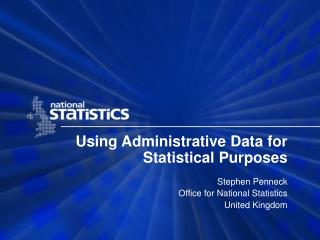 Using Administrative Data for Statistical Purposes