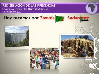 REDISEÑACIÓN DE LAS PRESENCIAS Encuentro continental  Africa-Madagascar  15 noviembre 2009