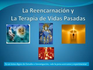 La Reencarnaci�n y  La Terapia de Vidas Pasadas