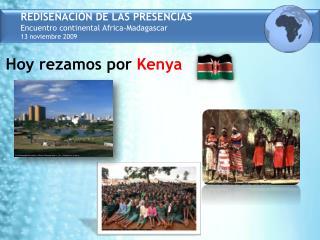 REDISEÑACIÓN DE LAS PRESENCIAS Encuentro continental  Africa-Madagascar 13 noviembre 2009