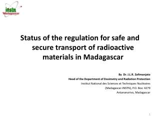 Status of the regulation for safe and secure transport of radioactive materials in Madagascar