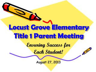 Locust Grove Elementary  Title 1 Parent Meeting