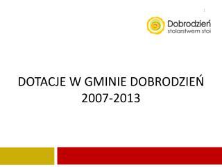 dotacje W gminie Dobrodzień 2007-2013