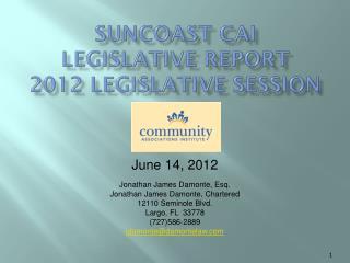 Suncoast CAI Legislative Report 2012 Legislative Session