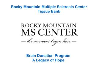 Rocky Mountain Multiple Sclerosis Center  Tissue Bank