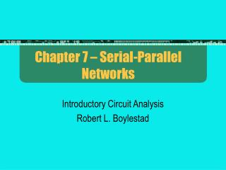 Chapter 7   Serial-Parallel Networks