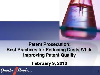 Patent Prosecution: Best Practices for Reducing Costs While Improving Patent Quality
