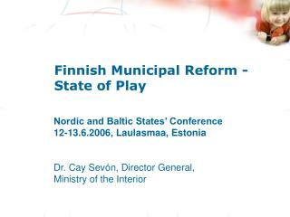 Finnish Municipal Reform -  State of Play